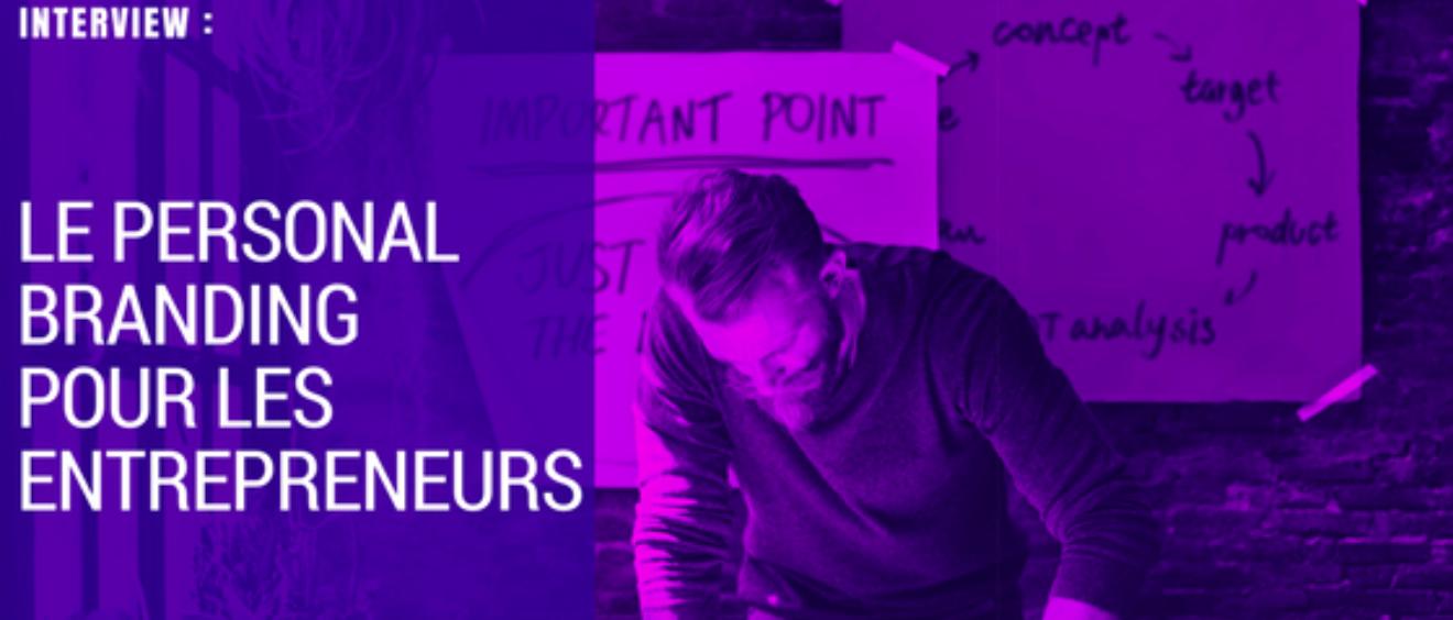 Le Personal Branding pour les entrepreneurs