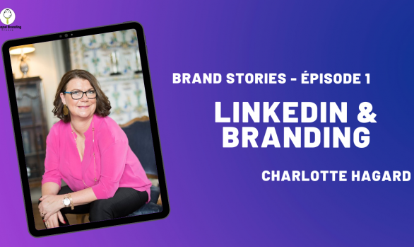Linkedin & Branding avec Charlotte Hagard