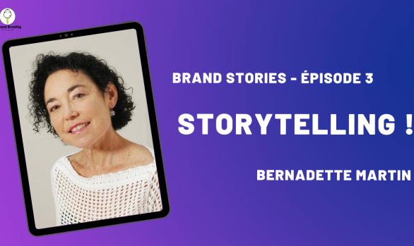 Storytelling ! avec Bernadette Martin