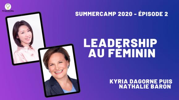 Le leadership au féminin avec Nathalie Baron et Kyria Dagorne