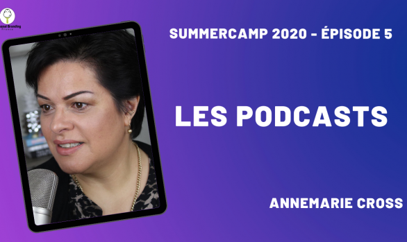 Les Podcasts avec Annemarie Cross