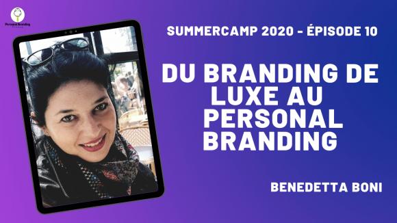Du Branding de Luxe au Personal Branding avec Benedetta Boni