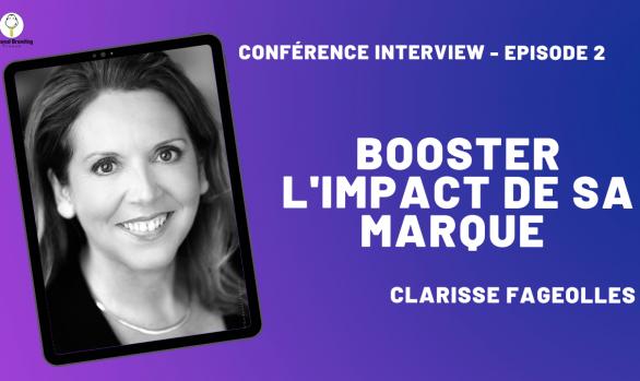 Booster l'impact de sa marque personnelle avec Clarisse Fageolle