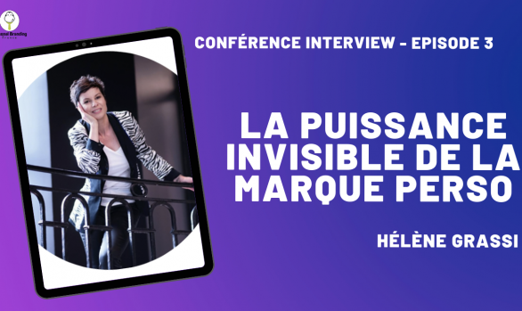 La puissance invisible de la marque perso avec Hélène Grassi