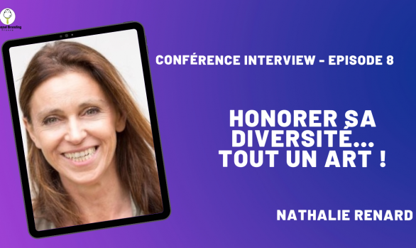 Honorer sa diversité… tout un art ! avec Nathalie Renard