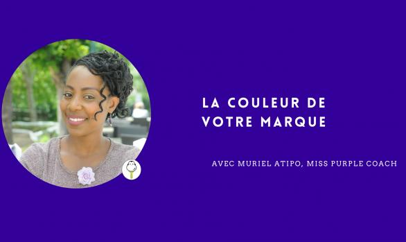 La couleur de votre marque avec Muriel Atipo