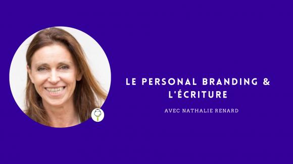 Le Personal Branding et l'écriture avec Nathalie Renard