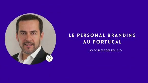 Le Personal Branding au Portugal avec Nelson Emilio