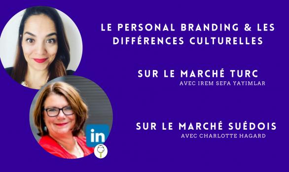 Le Personal Branding & les différences culturelles avec Irem SefaYayimlar & Charlotte Hagard