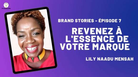 Revenez à l'essence de votre marque avec Lily Naadu Mensah