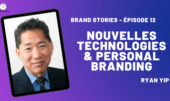 Nouvelles technologies & Personal Branding avec Ryan E. Yip