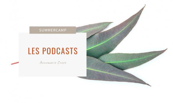 Les Podcasts avec Annemarie Cross
