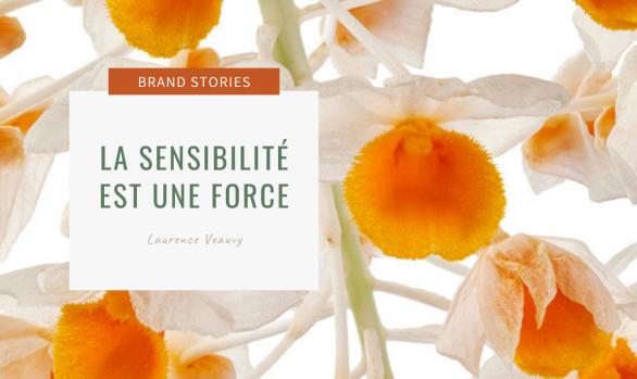 La sensibilité est une force avec Laurence Veauvy
