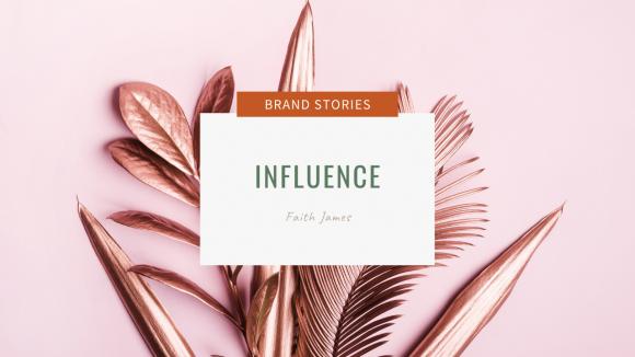 Influence avec Faith James